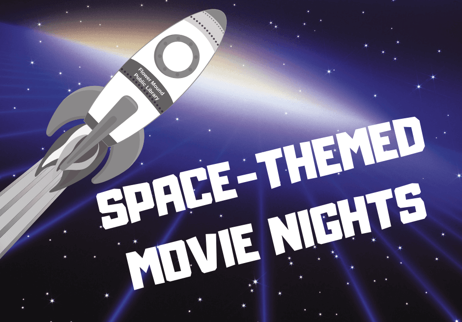 Space Movie Nights will be held at the Library on May 8, June 5, and July 3 at 7 p.m.