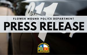 Flower Mound Police Department Press Release graphic