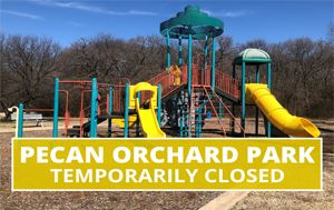 "picture of the Pecan Orchard Park playground with text that says ""Temporarily Closed"""