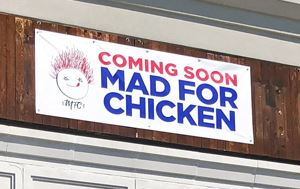 photo says &#34Coming Soon Mad for Chicken&#34
