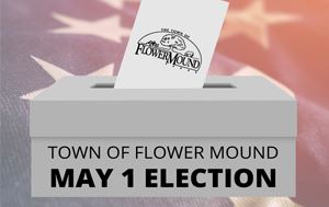graphic of an election box that says Town of Flower Mound May 1 Election